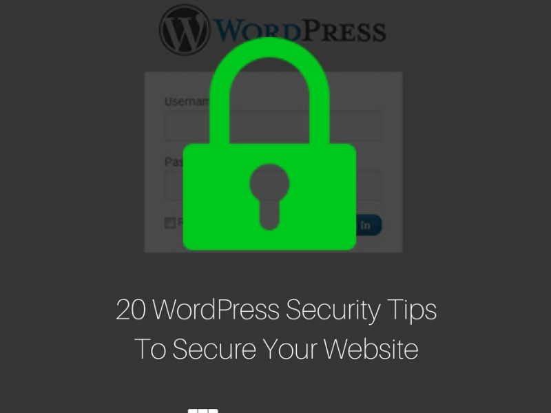 20 WordPress Security Tips To Secure Your Website in 2018