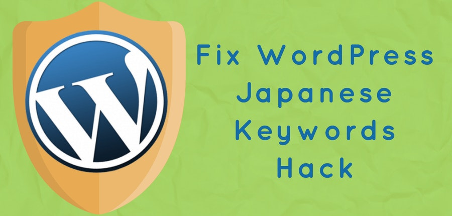 Fix Japanese Keywords Hack In Your WordPress Site