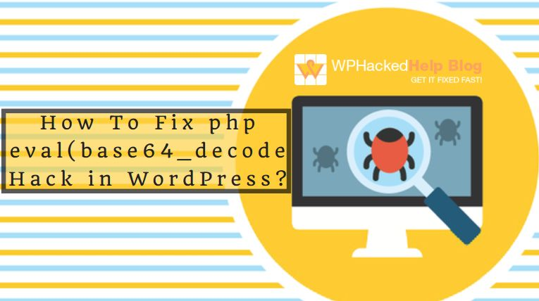 get rid of eval(base64 decode()) hack in wordpress website