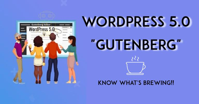WordPress 5.0 Gutenberg Editor – Release, Security, Features & More
