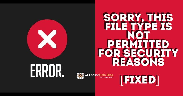 Sorry, This File Type Is Not Permitted For Security Reasons ❌ FIXED