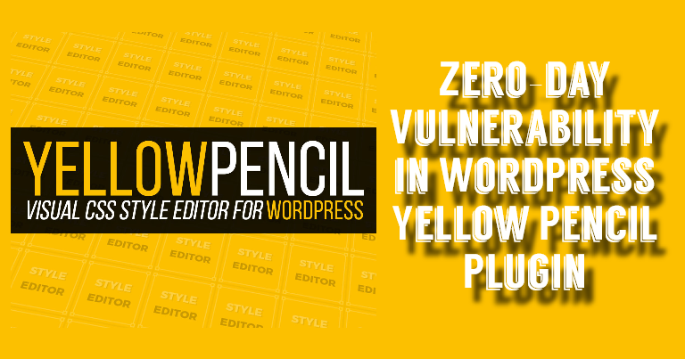 Zero-day Vulnerability in WordPress Yellow Pencil Plugin Exploit [FIX]