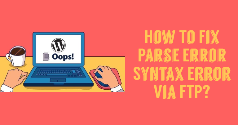 How To Fix Parse Error Syntax Error Via FTP
