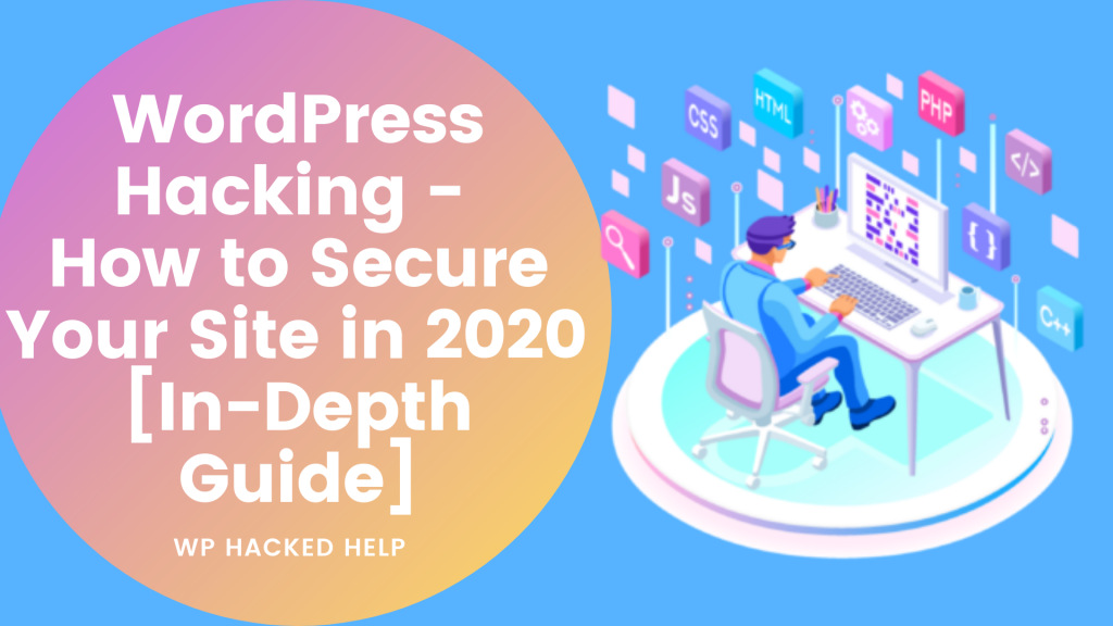 WordPress Hacking - How to Secure Your Site in 2020 [Guide]