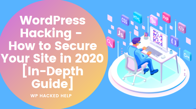 WordPress Hacked – How to Secure Your Site in 2020 [Guide]