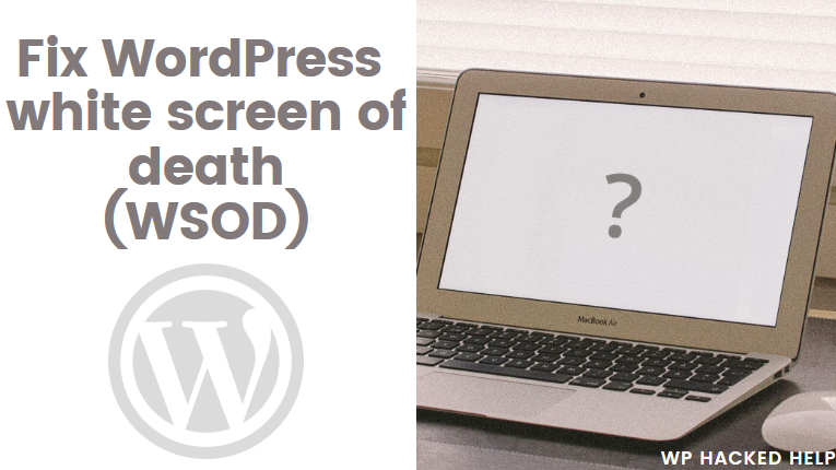 How to Fix WordPress White Screen of Death (WSOD) Error?