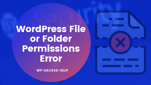 How to Fix WordPress File And Folder Permissions Error?